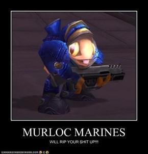 MURLOC MARINES