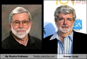 My Physics Professor Totally Looks Like George Lucas