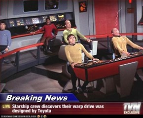 Breaking News - Starship crew discovers their warp drive was designed by Toyota