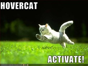 HOVERCAT  ACTIVATE!