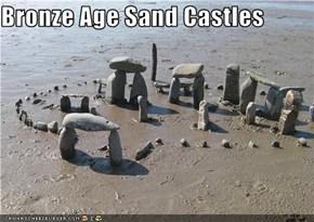 Bronze Age Sand Castles