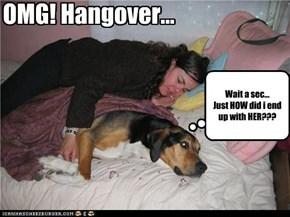 OMG! Hangover...