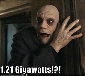 1.21 Gigawatts!?!