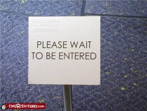 Please wait to be entered