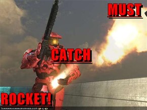 MUST CATCH ROCKET!