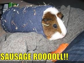SAUSAGE ROOOOLL!!