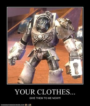 YOUR CLOTHES...