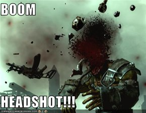BOOM  HEADSHOT!!!