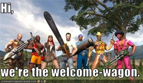 Hi,  we're the welcome-wagon.