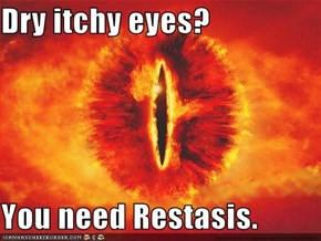 Dry itchy eyes?  You need Restasis.