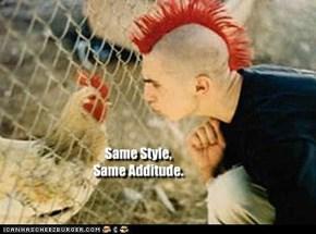 Same Style, Same Additude.