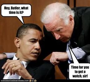Obama asking Biden what time it is
