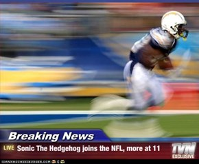 Breaking News - Sonic The Hedgehog joins the NFL, more at 11