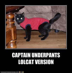 CAPTAIN UNDERPANTS LOLCAT VERSION