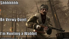Shhhhhhh, Be Verwy Quiet, I'm Hunting a Wabbit