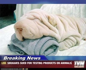 Breaking News - SNUGGIES SUED FOR TESTING PRODUCTS ON ANIMALS