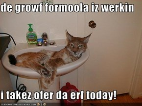 de growf formoola iz werkin  i takez ofer da erf today!