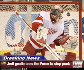Breaking News - Jedi goalie uses the Force to stop puck