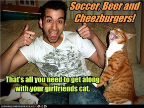 Soccer, Beer and Cheezburgers!