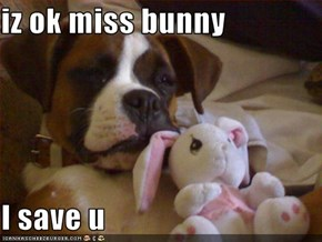 iz ok miss bunny  I save u