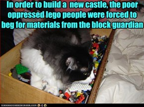 In order to build a  new castle, the poor oppressed lego people were forced to beg for materials from the block guardian