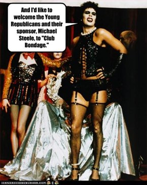 "And I'd like to welcome the Young Republicans and their sponsor, Michael Steele, to ""Club Bondage."""