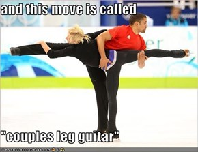 "and this move is called  ""couples leg guitar"""
