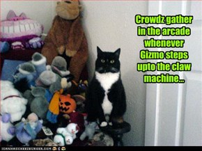 Crowdz gather in the arcade whenever Gizmo steps upto the claw machine...