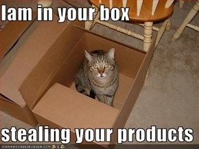 Iam in your box  stealing your products