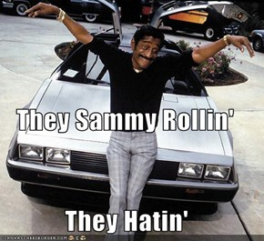 They Sammy Rollin' They Hatin'