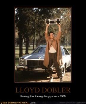 Dammit Lloyd!