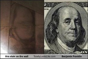 this stain on the wall  Totally Looks Like Benjamin Franklin