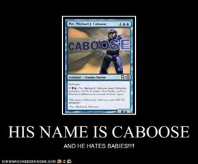 HIS NAME IS CABOOSE