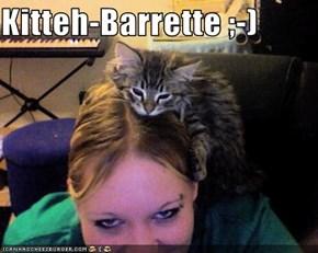 Kitteh-Barrette ;-)