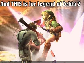 And THIS is for Legend of Zelda 2