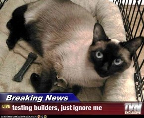 Breaking News - testing builders, just ignore me