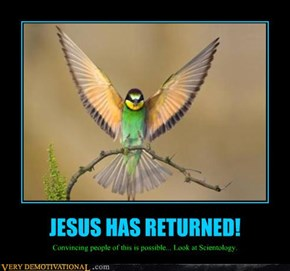 JESUS HAS RETURNED!