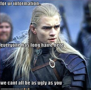for ur information.. everyone has long haire here we cant all be as ugly as you