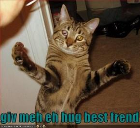 giv meh eh hug best frend