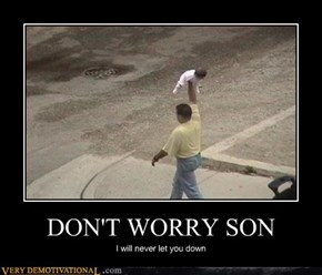 DONT WORRY SON