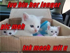 ive bin her longer pic meh tak meeh  wit u