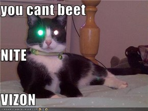 you cant beet NITE VIZON