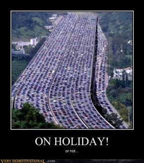 ON HOLIDAY!