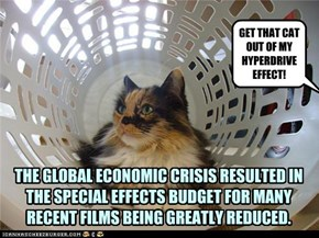 THE GLOBAL ECONOMIC CRISIS RESULTED IN THE SPECIAL EFFECTS BUDGET FOR MANY RECENT FILMS BEING GREATLY REDUCED.