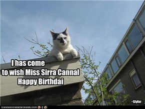 to wish Miss Sirra Cannal Happy Birthdai