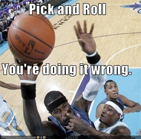 Pick and Roll You're doing it wrong.