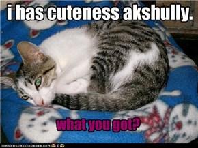i has cuteness akshully.