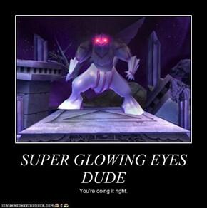 SUPER GLOWING EYES DUDE