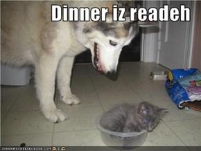 Dinner iz readeh