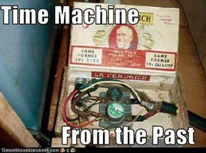 Time Machine  From the Past